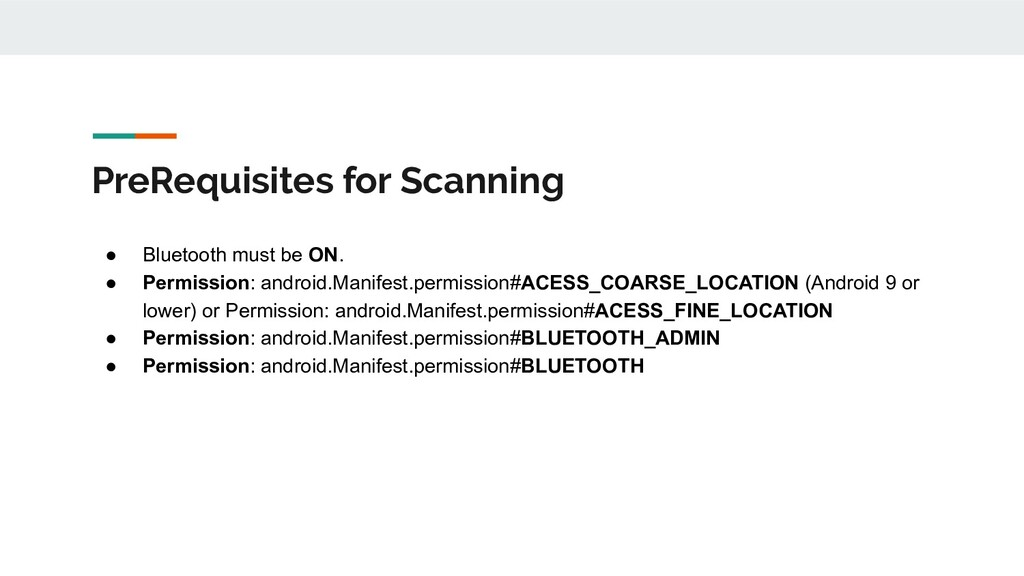 PreRequisites for Scanning ● Bluetooth must be ...