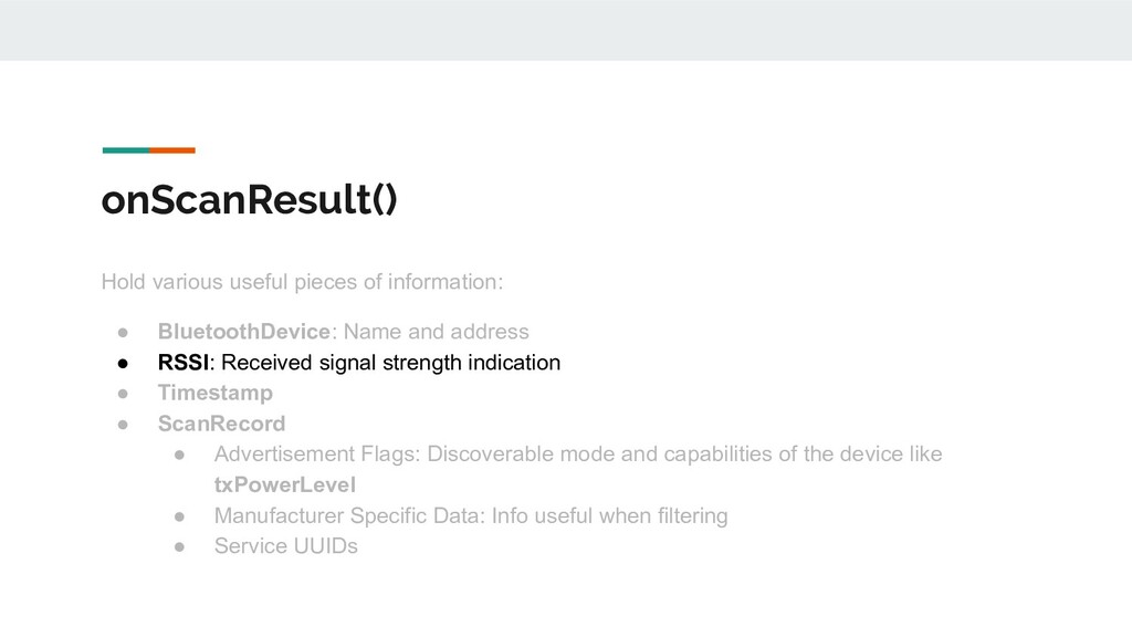 onScanResult() Hold various useful pieces of in...
