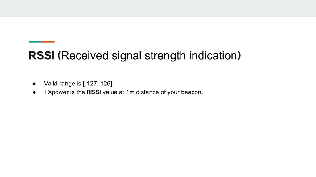 RSSI (Received signal strength indication) ● Va...