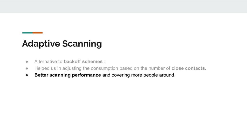 Adaptive Scanning ● Alternative to backoff sche...