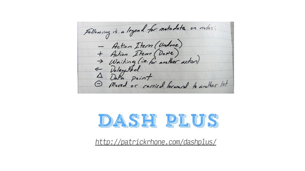 http://patrickrhone.com/dashplus/ dash plus