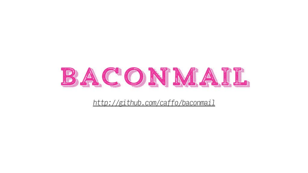baconmail http://github.com/caffo/baconmail