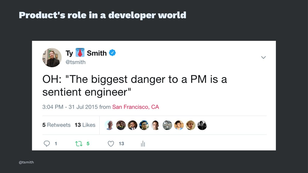 Product's role in a developer world @tsmith