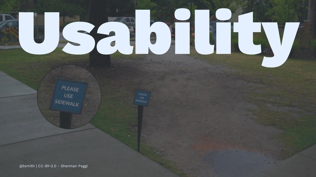 Usability @tsmith | CC-BY-2.0 - Sherman Paggi