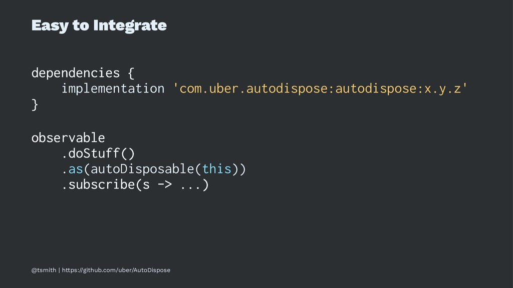 Easy to Integrate dependencies { implementation...