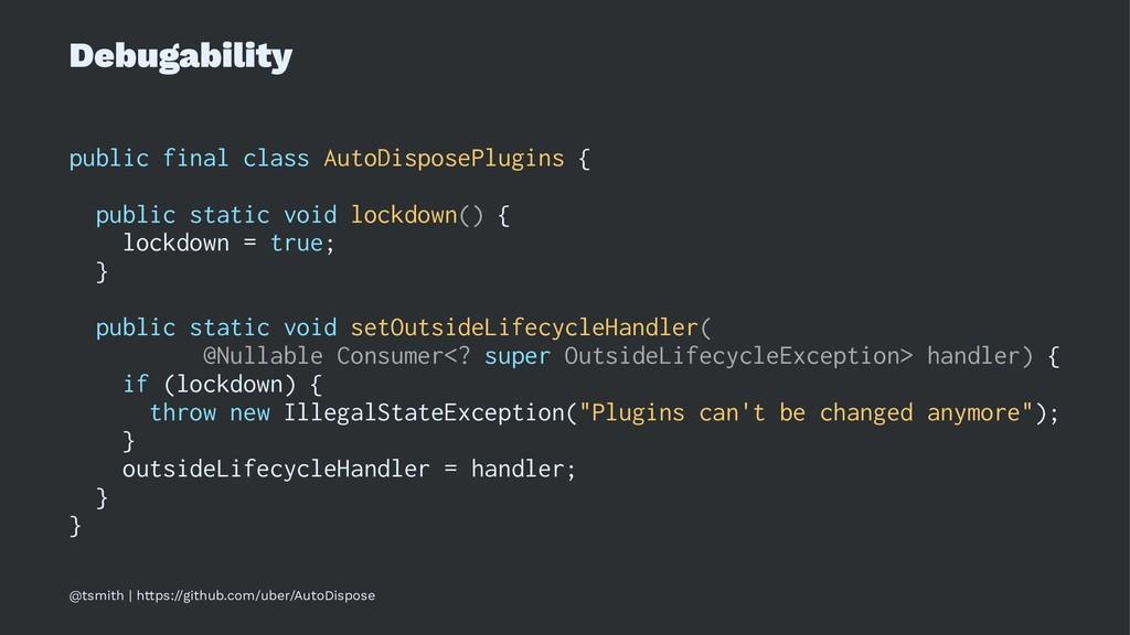 Debugability public final class AutoDisposePlug...