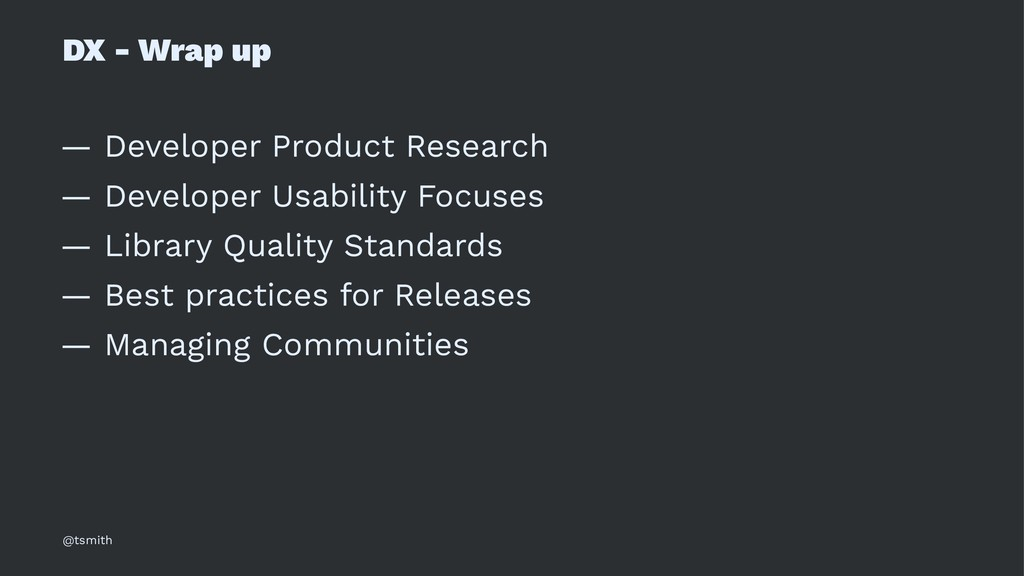 DX - Wrap up — Developer Product Research — Dev...