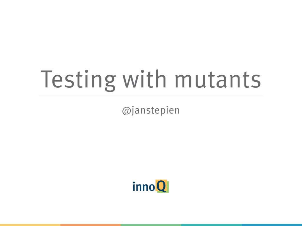 Testing with mutants @janstepien
