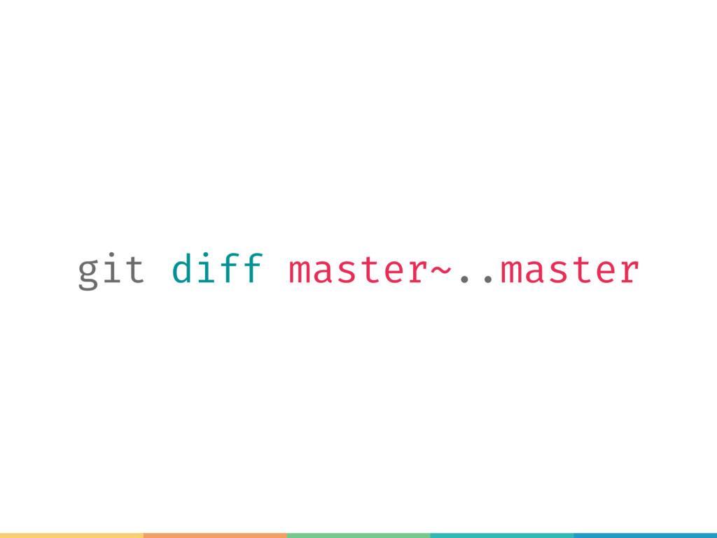 git diff master~..master