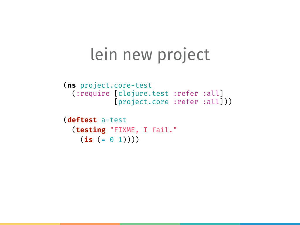lein new project (ns project.core-test (:requir...