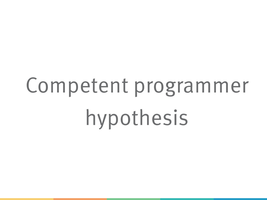 Competent programmer hypothesis