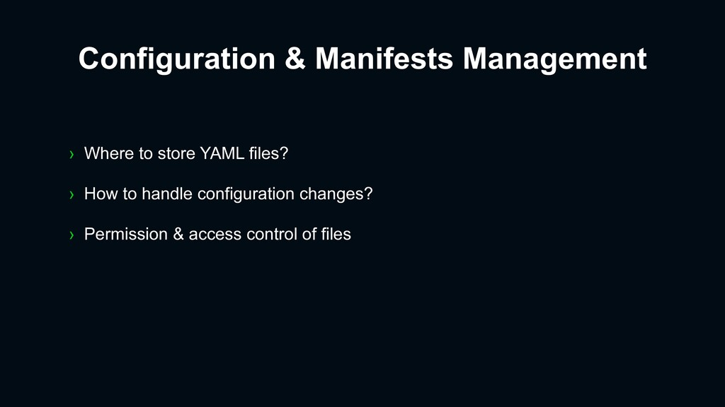 › Where to store YAML files? › How to handle co...