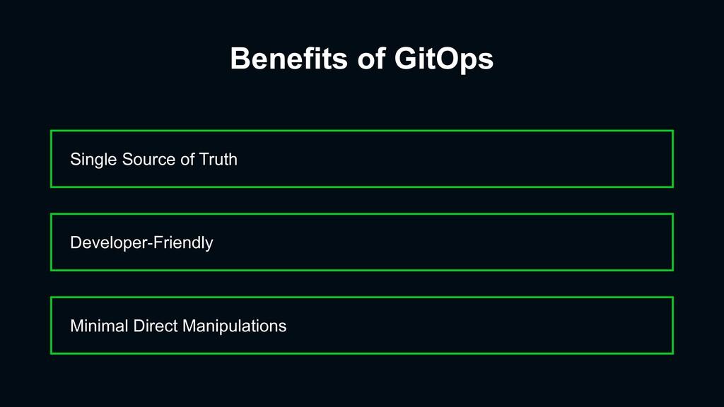Benefits of GitOps Single Source of Truth Minim...