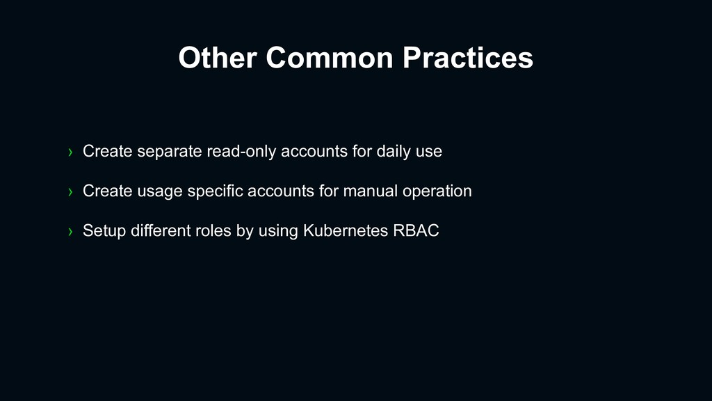 › Create separate read-only accounts for daily ...