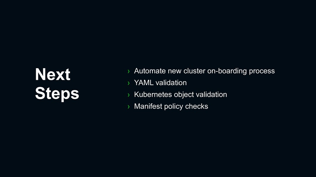 Next Steps › Automate new cluster on-boarding p...
