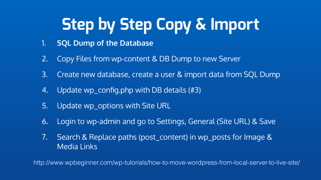 Step by Step Copy & Import 1. SQL Dump of the D...