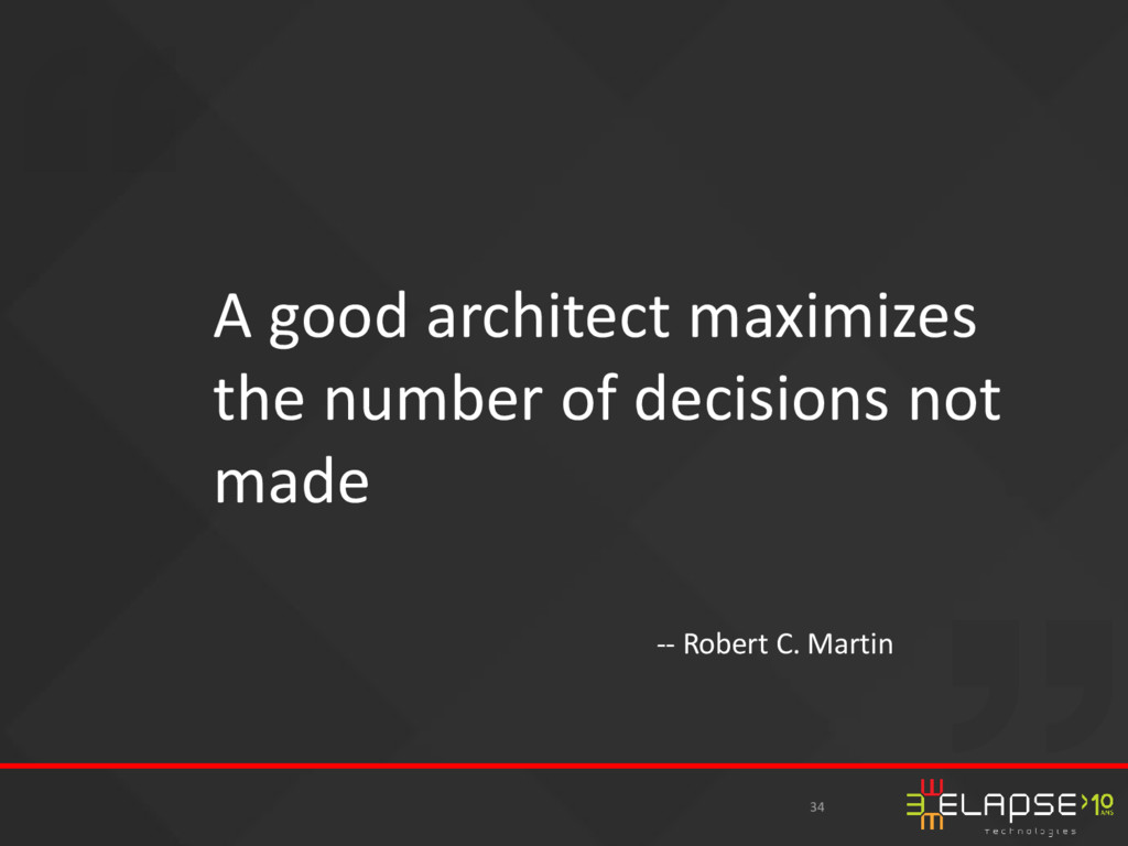 A good architect maximizes the number of decisi...
