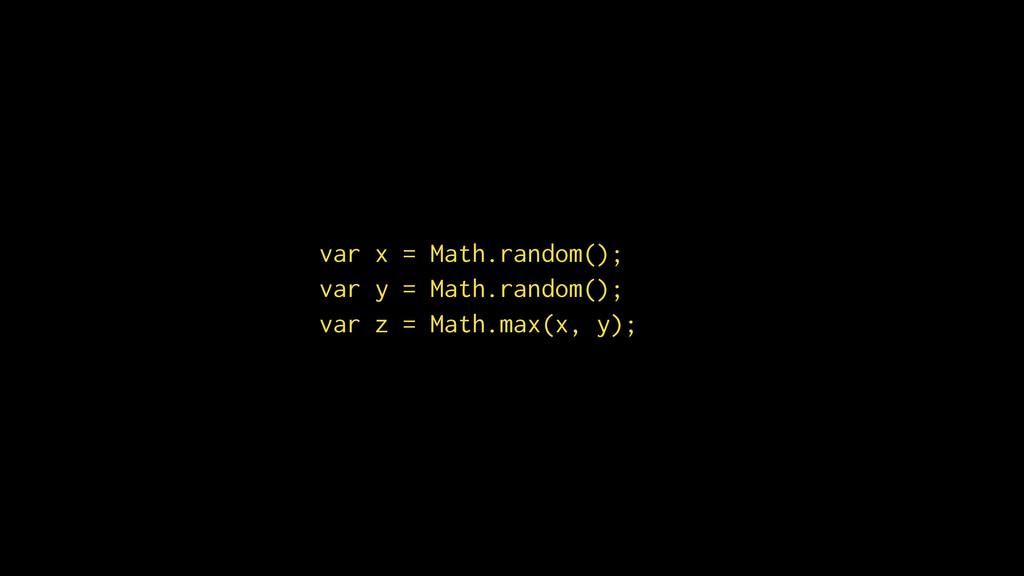 var x = Math.random(); var y = Math.random(); v...