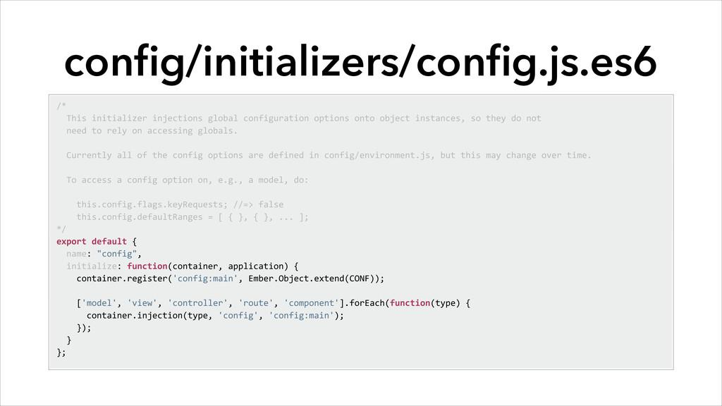 config/initializers/config.js.es6 /*    ...