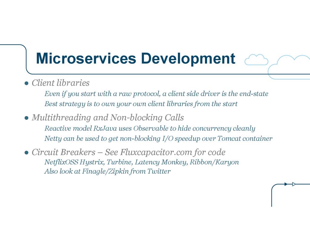 Microservices Development ● Client libraries Ev...