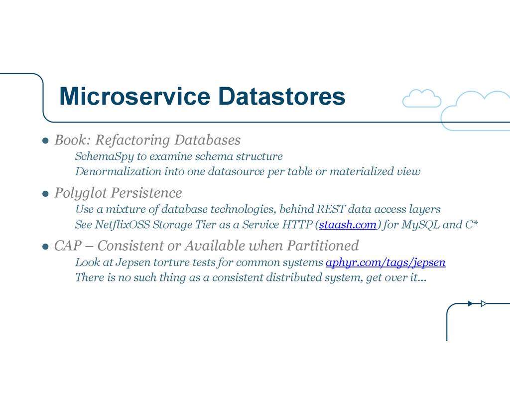 Microservice Datastores ● Book: Refactoring Dat...