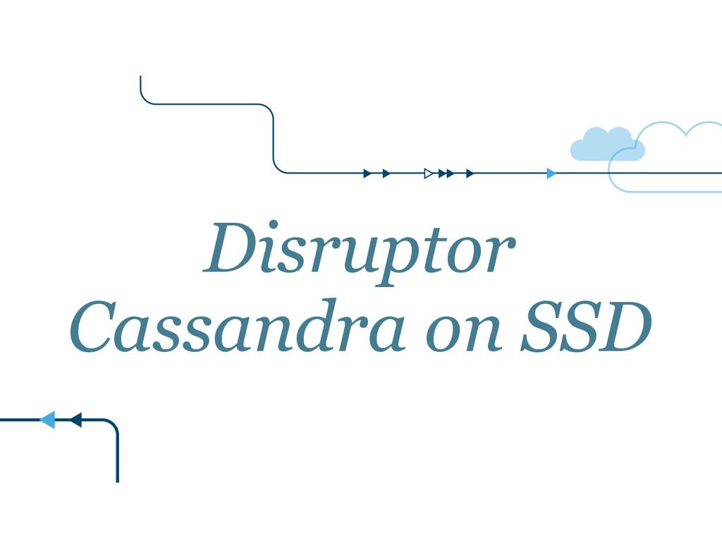 Disruptor Cassandra on SSD