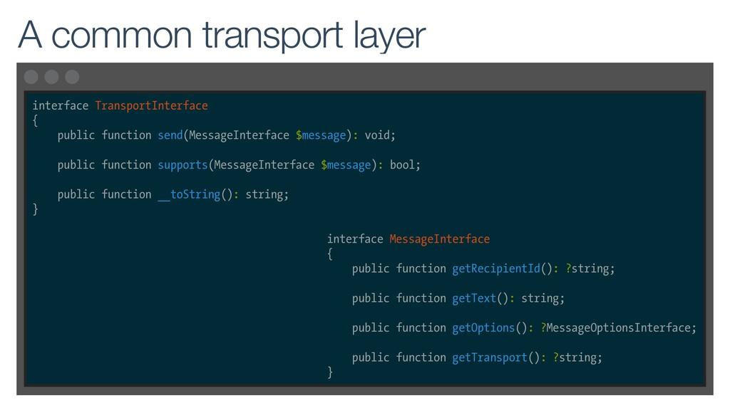 interface TransportInterface { public function ...