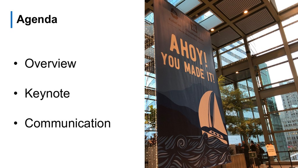 Agenda • Overview • Keynote • Communication