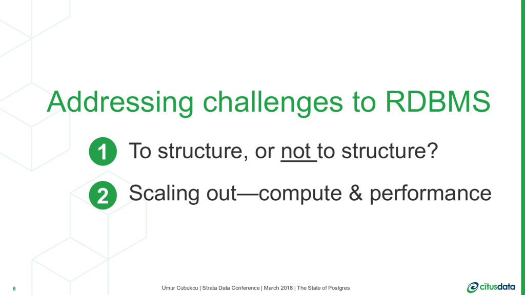 Addressing challenges to RDBMS To structure, or...