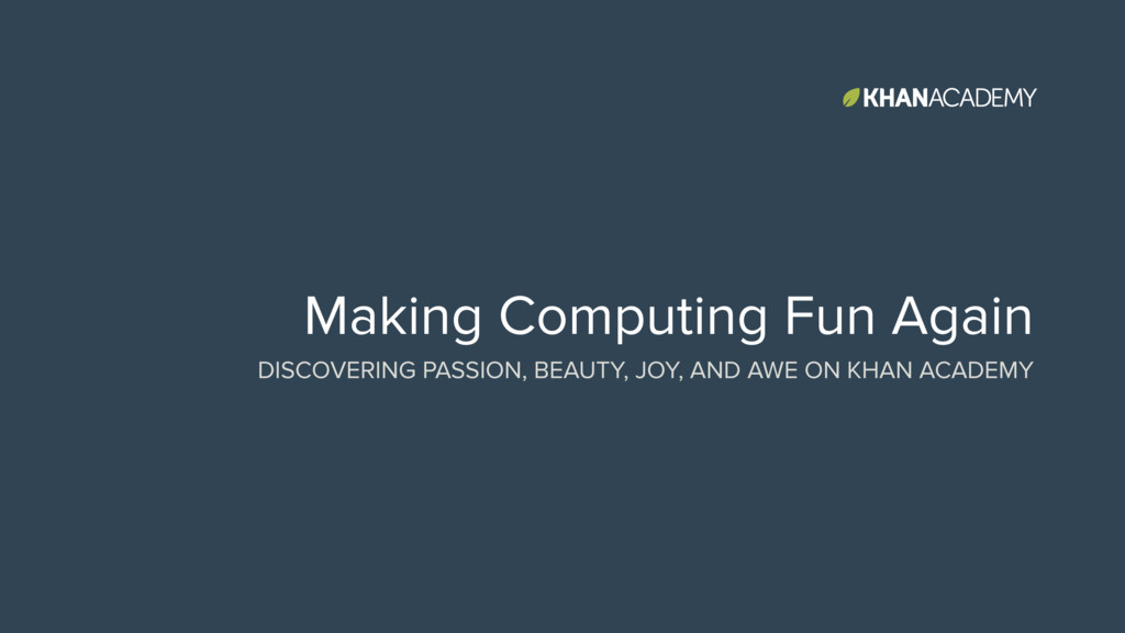 Making Computing Fun Again DISCOVERING PASSION,...