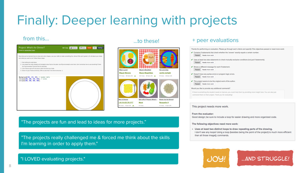 Finally: Deeper learning with projects 8 + peer...