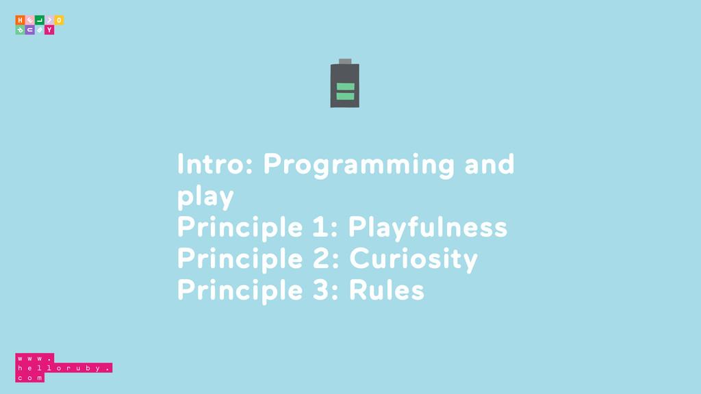 Intro: Programming and play  Principle 1: Playf...