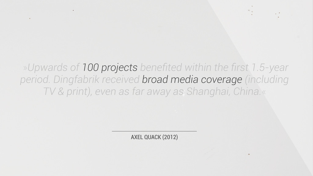 AXEL QUACK (2012) »Upwards of 100 projects bene...
