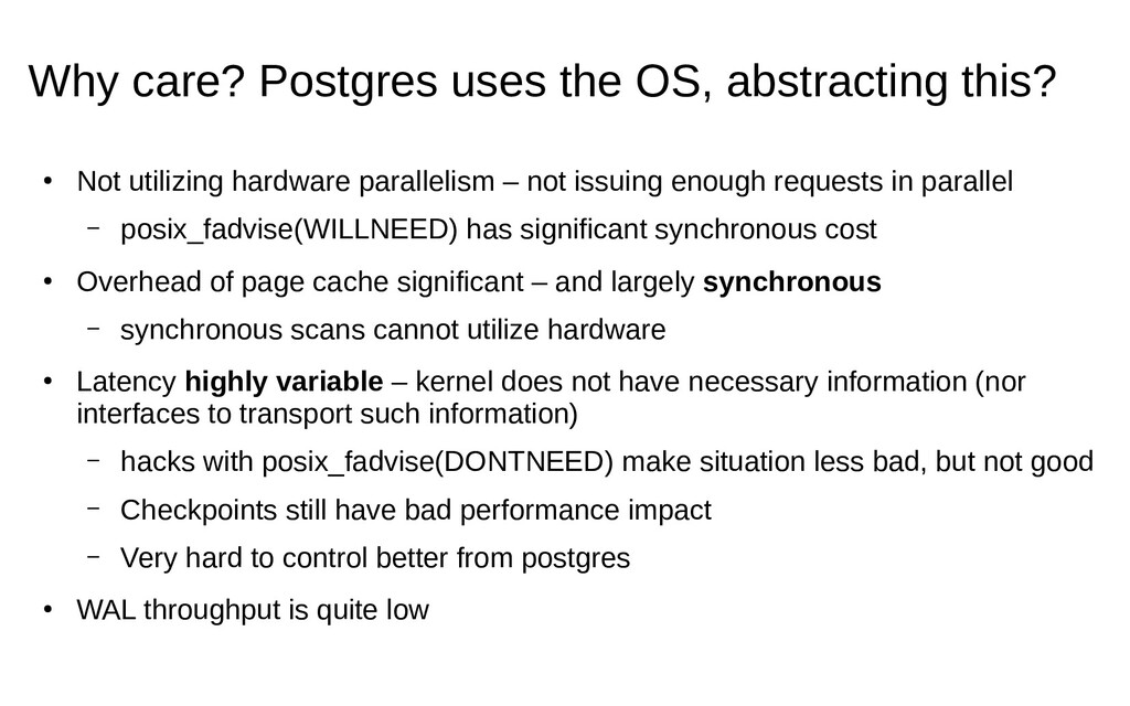 Why care? Postgres uses the OS, abstracting thi...