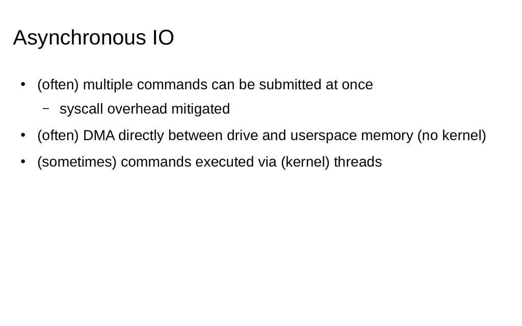 Asynchronous IO ● (often) multiple commands can...