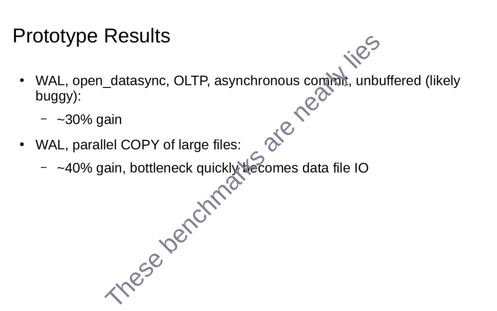 Prototype Results ● WAL, open_datasync, OLTP, a...