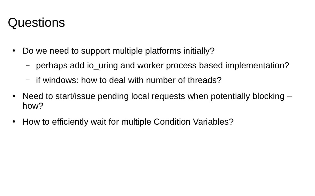 Questions ● Do we need to support multiple plat...