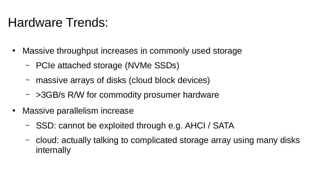 Hardware Trends: ● Massive throughput increases...