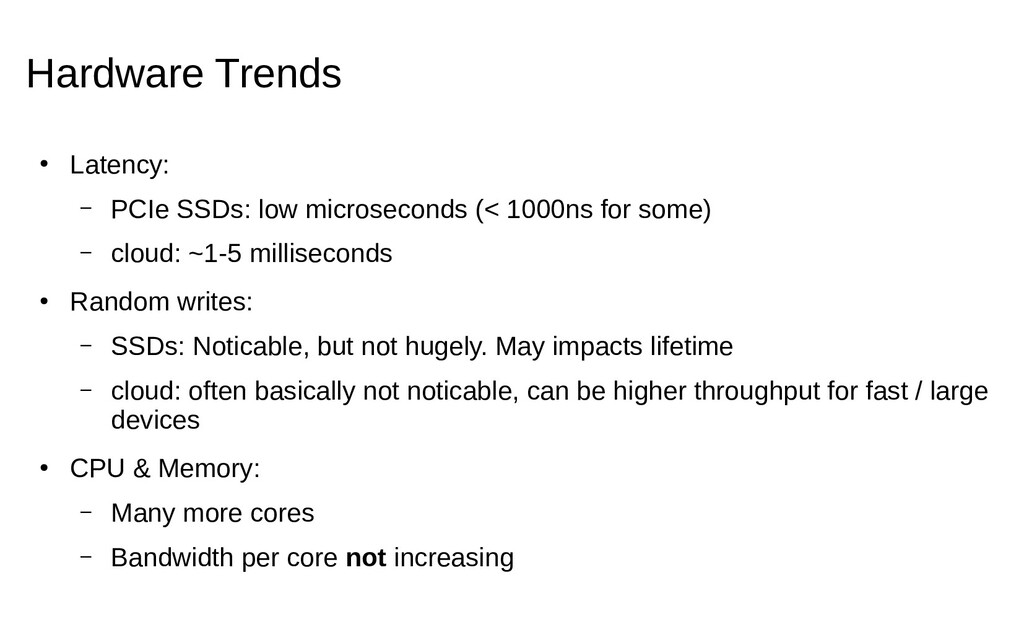 Hardware Trends ● Latency: – PCIe SSDs: low mic...