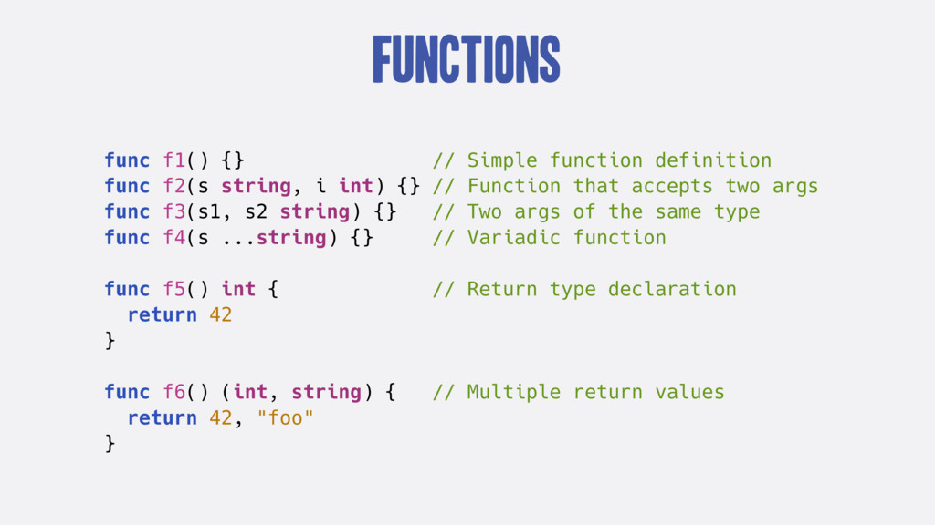 Functions func f1() {} // Simple function defin...