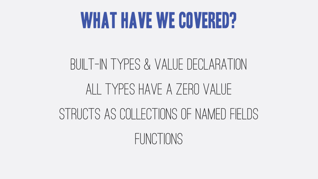 What have we covered? Built-in Types & value de...
