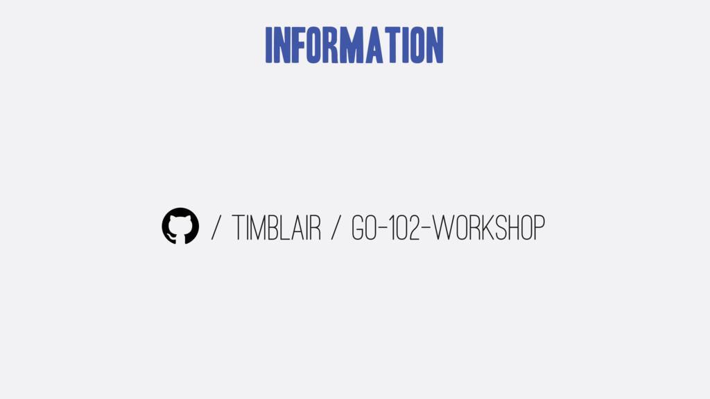 Information / timblair / go-102-workshop