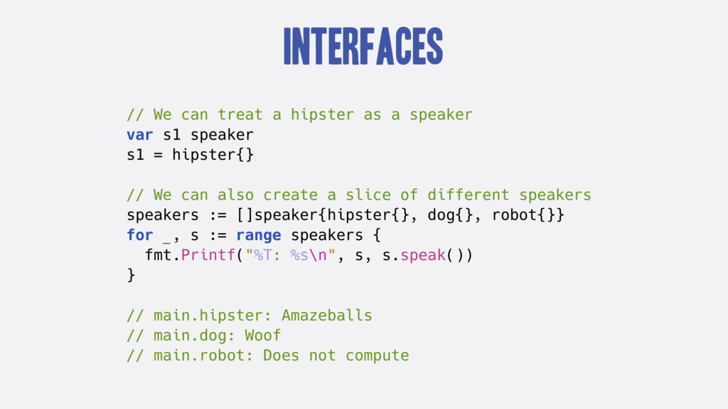 Interfaces // We can treat a hipster as a speak...