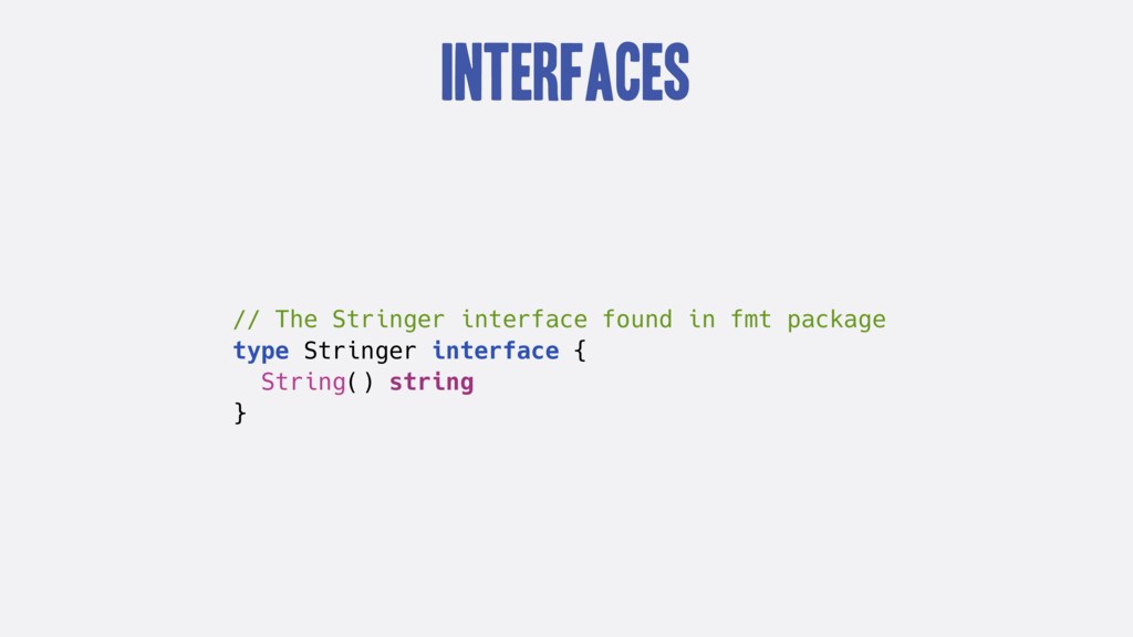 Interfaces // The Stringer interface found in f...