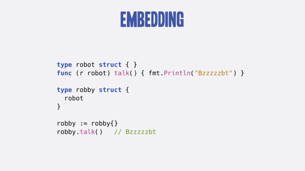 Embedding type robot struct { } func (r robot) ...