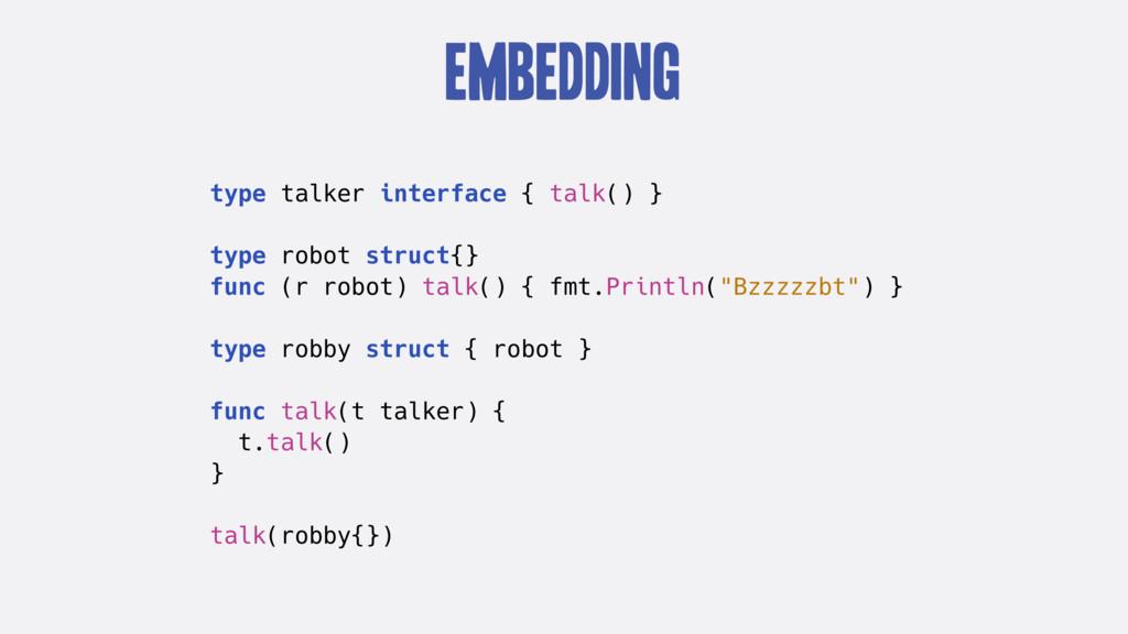 Embedding type talker interface { talk() } type...