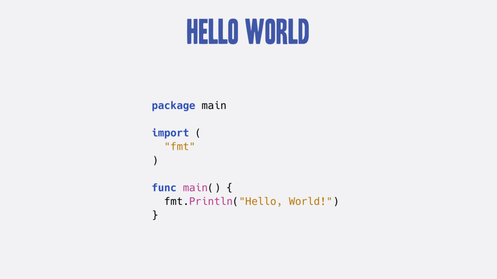 "Hello World package main import ( ""fmt"" ) func ..."