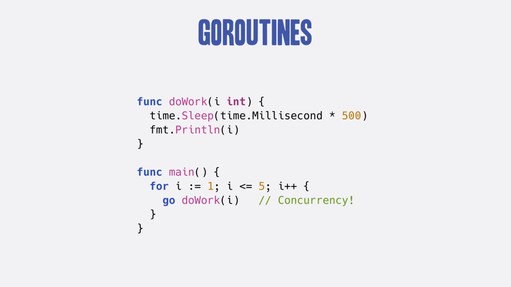 goroutines func doWork(i int) { time.Sleep(time...
