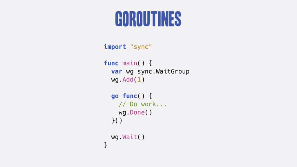 "Goroutines import ""sync"" func main() { var wg s..."