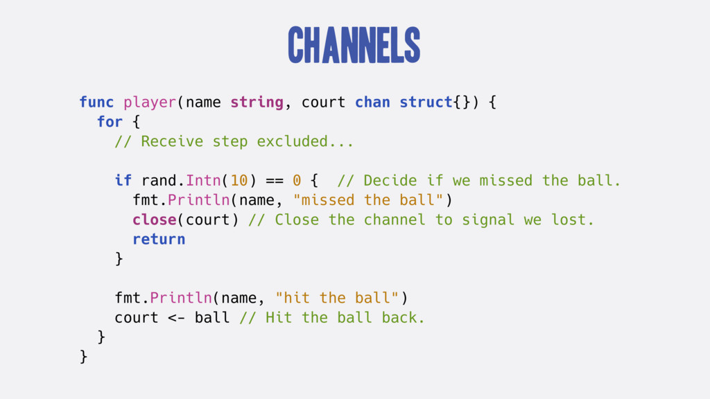 Channels func player(name string, court chan st...